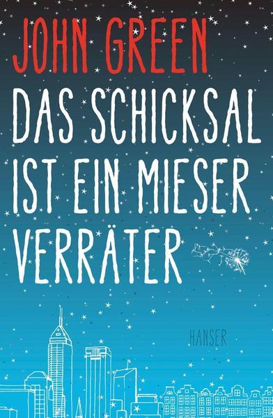Read more about the article Das Schicksal ist ein mieser Verräter (John Green)